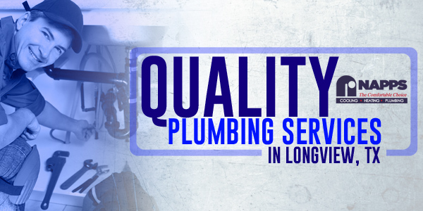 Quality Plumbing Services In Longview, TX
