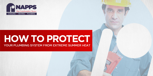 How to Protect your Plumbing System from Extreme Summer Heat