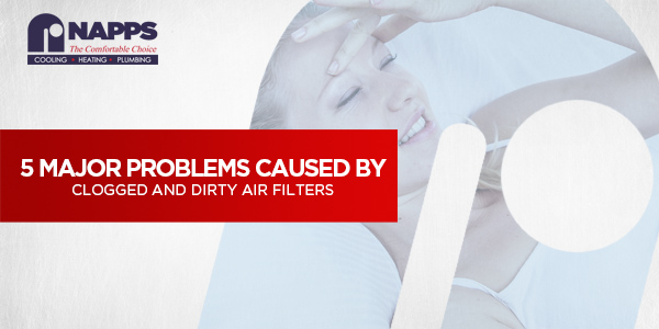 5 Major Problems Caused by Clogged and Dirty Air Filters