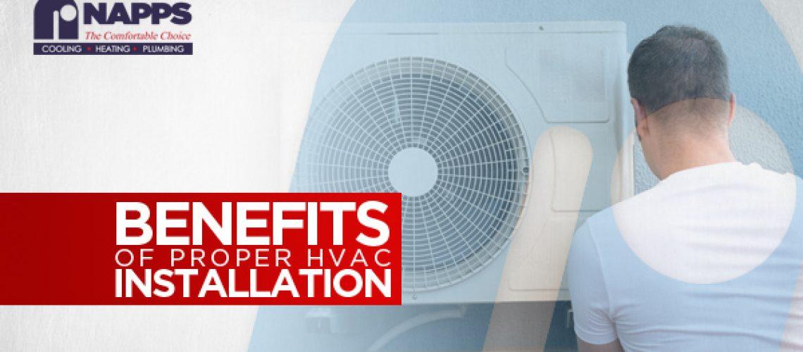 Benefits of Proper HVAC Installation
