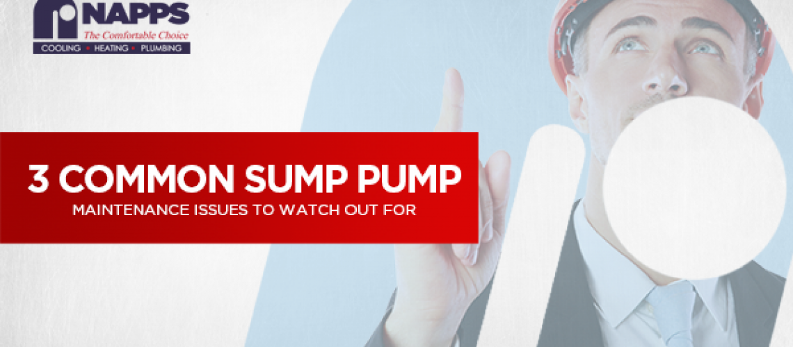 3 Common Sump Pump Maintenance Issues to Watch Out For