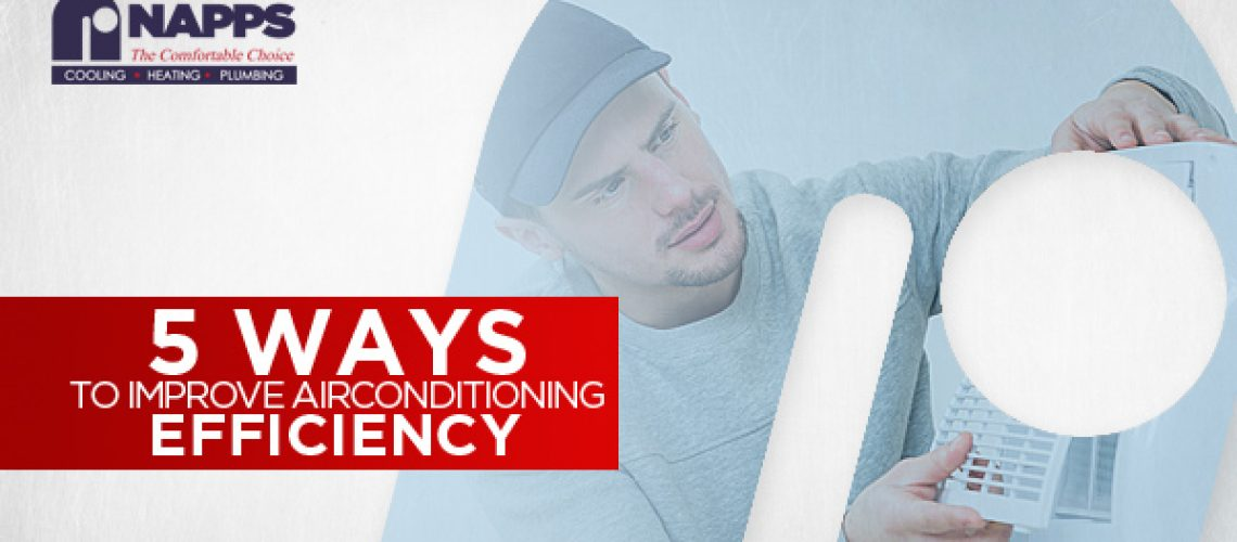 5 Ways to Improve Air Conditioning Efficiency