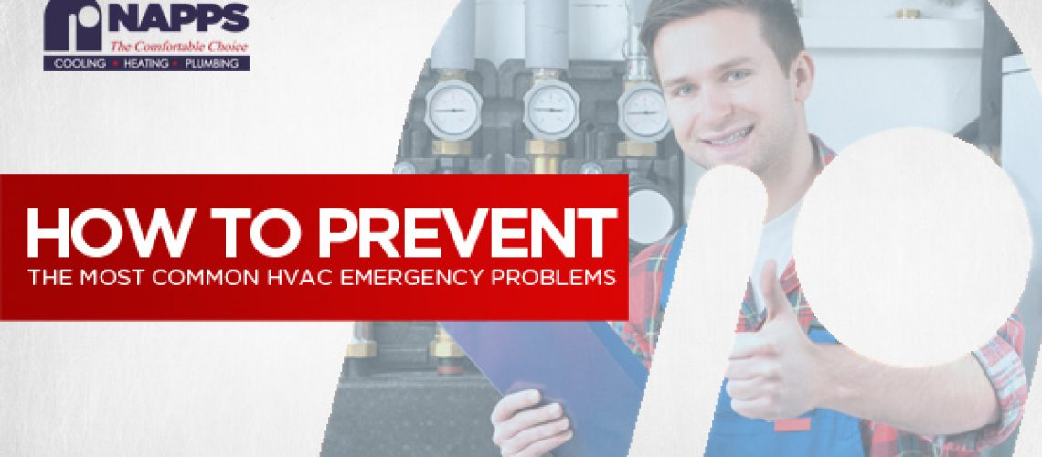 How To Prevent The Most Common HVAC Emergency Problems