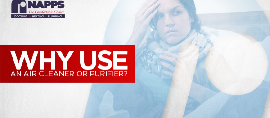 Why Use an Air Cleaner or Purifier?